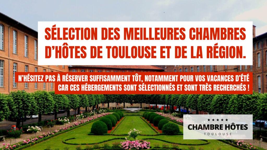 sélection des meilleures Chambres d'hôtes de Toulouse et de la région.N'hésitez pas à réserver suffisamment tôt, notamment pour vos vacances d'été car ces hébergements sont sélectionnés et sont très recherchés !