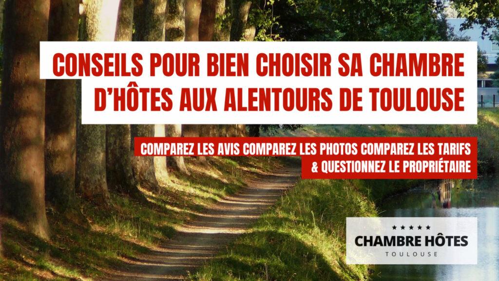 Conseils pour bien choisir sa Chambre d'hôtes aux alentours de Toulouse Comparez les avis Comparez les photos Comparez les tarifs & Questionnez le propriétaire
