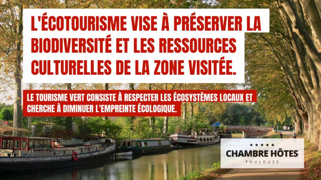 L'écotourisme vise à préserver la biodiversité et les ressources culturelles de la zone visitée tourisme vert ou ecotourisme toulouse haute garonne occitanie