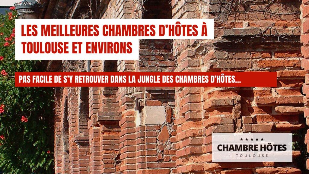Les meilleures Chambre d'hôtes à Toulouse et environs Pas facile de s'y retrouver dans la jungle des chambres d'hôte…