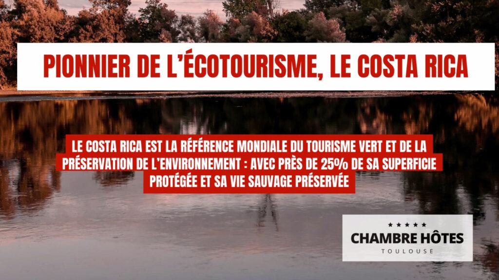 Pionnier de l'écotourisme, le Costa Rica tourisme vert ou ecotourisme toulouse haute garonne occitanie