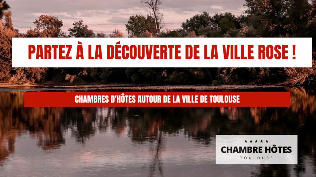 Partez à la découverte de la ville rose ! Chambres d'Hôtes Autour de la ville de Toulouse