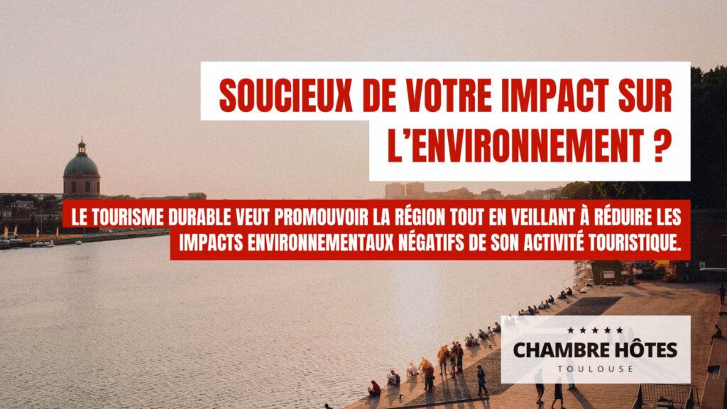 soucieux de votre impact sur l'environnement ? Le tourisme durable veut promouvoir la région tout en veillant à réduire les impacts environnementaux négatifs de son activité Touristique.